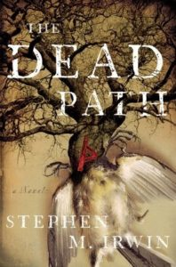 The Dead Path by Stephen Irwin
